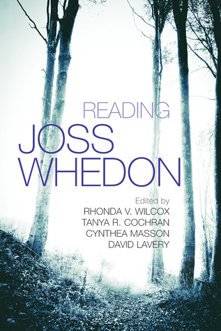 Reading Joss Whedon by Rhonda Wilcox