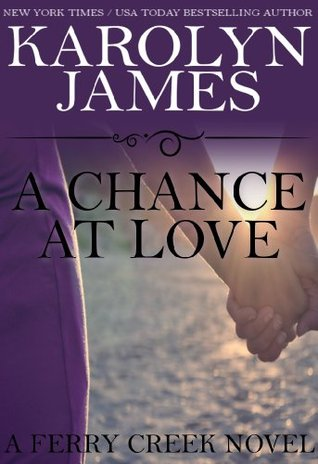 A Chance at Love (A Ferry Creek Novel): (a billionaire romance novel)