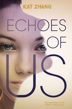 Echoes of Us (The Hybrid Chronicles #3)