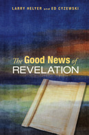 The Good News of Revelation by Larry Helyer