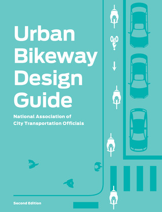 Urban Bikeway Design Guide, Second Edition by National Association of Cit...