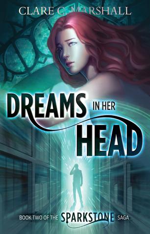 Dreams In Her Head (Sparkstone Saga #2)