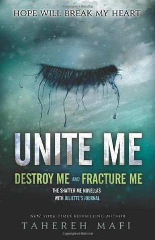 Unite Me (Shatter Me #1.5 & #2.5) by Tahereh Mafi