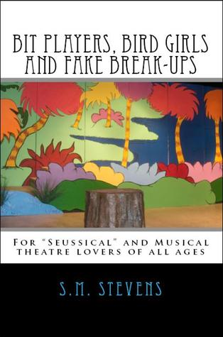Bit Players, Bird Girls and Fake Break-Ups by S.M. Stevens