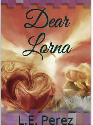 Dear Lorna by L.E. Perez