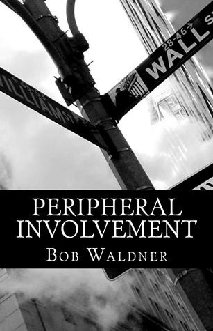 Peripheral Involvement by Bob Waldner