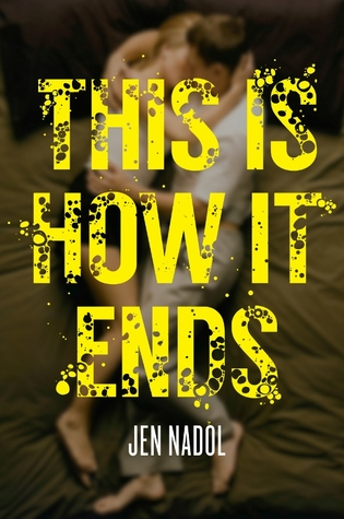 This Is How It Ends by Jen Nadol