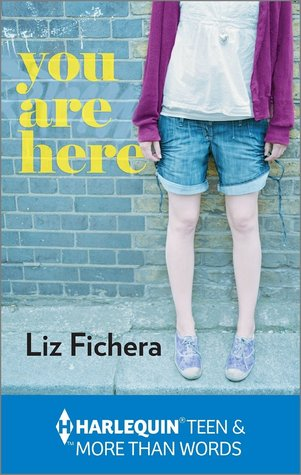 You Are Here by Liz Fichera