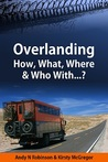 Overlanding: How, What, Where & Who With...?