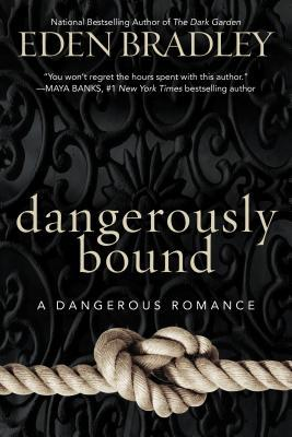Dangerously Bound (Dangerous, #1)