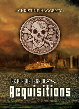 Acquisitions: The Plague Legacy Book 1