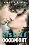 Kiss Me Goodnight (Kiss Me #1)