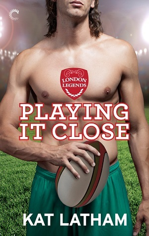 Playing It Close (London Legends #2)