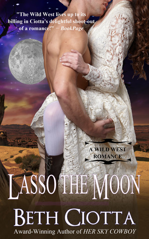 Lasso the Moon (A Wild West Romance, #1)