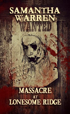 Massacre at Lonesome Ridge by Samantha Warren