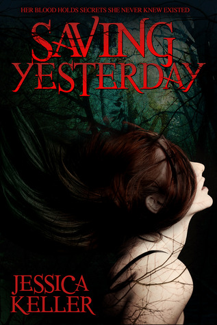Saving Yesterday by Jessica  Keller