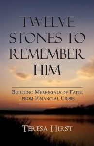 Twelve Stones to Remember Him by Teresa Hirst