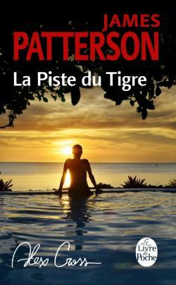 JAMES PATTERSON la piste du tigre alex cross tome 14 le livre de poche