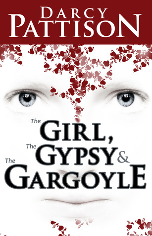 The Girl, the Gypsy and the Gargoyle by Darcy Pattison