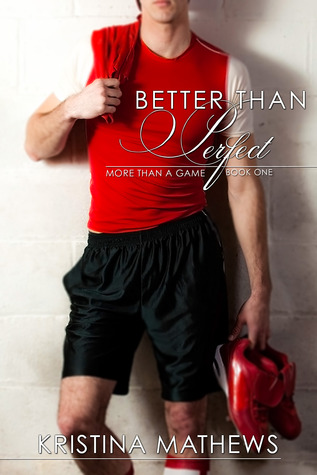 Better Than Perfect by Kristina Mathews