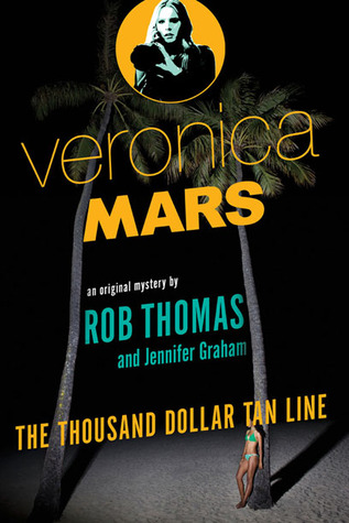 The Thousand Dollar Tan Line (Veronica Mars, #1)