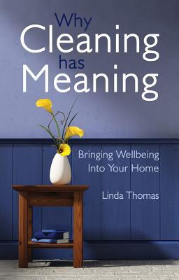 Why Cleaning Has Meaning by Linda Thomas