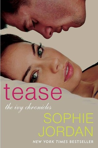 Tease (Ivy Chronicles #2) by Sophie Jordan | Review