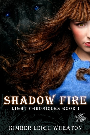 Shadow Fire (The Light Chronicles #1)
