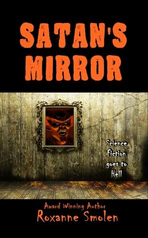 Satan's Mirror by Roxanne Smolen