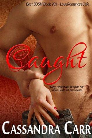 Spotlight: Caught – Cassandra Carr