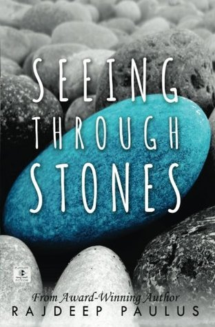 Seeing Through Stones by Rajdeep Paulus