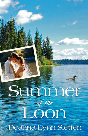 Summer of the Loon by Deanna Lynn Sletten