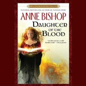 Audiobook Review: Daughter of the Blood by Anne Bishop