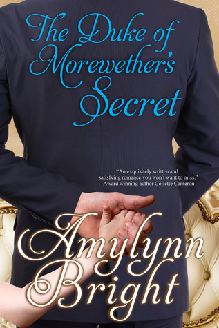 The Duke of Morewether's Secret by Amylynn Bright