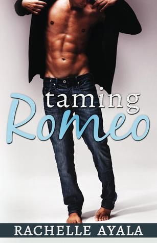 Taming Romeo by Rachelle Ayala