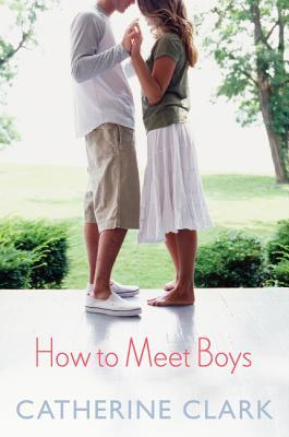 How to Meet Boys by Catherine Clark