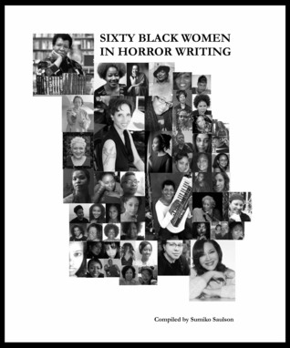60 Black Women in Horror Fiction by Sumiko Saulson