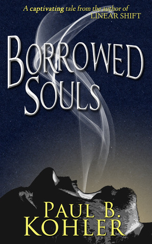 Borrowed Souls by Paul B. Kohler