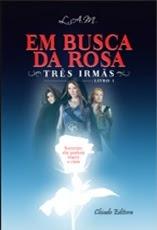 Em Busca da Rosa (Três Irmãs, #1)