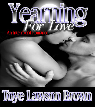 Yearning for Love by Toye Lawson Brown