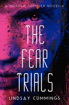 The Fear Trials (The Murder Complex, #0.5)