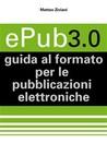 Epub3.0 guida al formato per le pubblicazioni elettroniche
