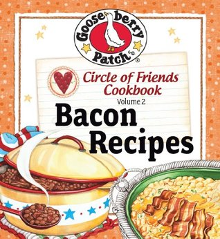 Circle of Friends Cookbook - 25 Bacon Recipes