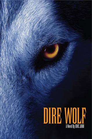 Dire Wolf: a Novel