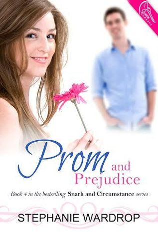 Prom and Prejudice (Snark and Circumstance, #4)