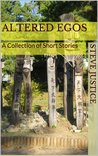 Altered Egos: A Collection of Short Stories