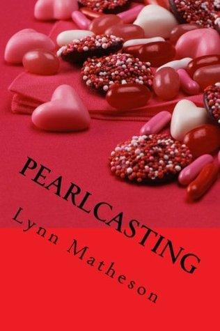 Pearlcasting by Lynn Matheson
