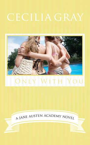 Only With You : A Modern Retelling of Emma (The Jane Austen Academy Series, #5)
