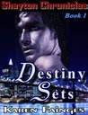 The Shayton Chronicles Book 1: Destiny Sets