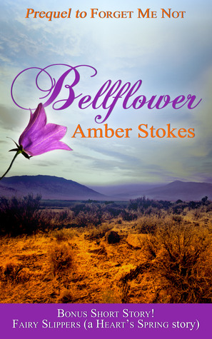 Bellflower: Plus Fairy Slippers, a Bonus Short Story (The Heart's Spring)